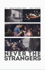 MaiChard AU: Never The Strangers [Completed] by bankingonkismet