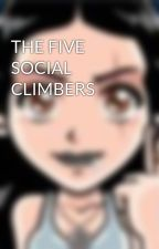 THE FIVE SOCIAL CLIMBERS by kulapeps