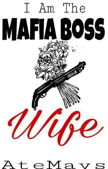 I Am The Mafia Boss Wife