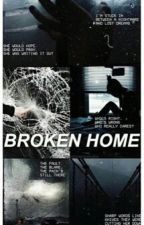 Broken Home (C.H+M.C) [Completed] by speechlessgirl0