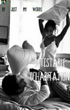 Détestable Cohabitation [ Terminé ] by JustJ0