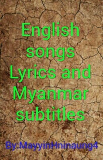 English songs Lyrics and myanmar subtitles - ゆりおくこ - Wattpad