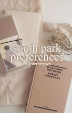 ➳ South Park Preferences by httpjimins