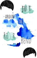 Just Around the River Bend: A Phanfic by elka_faye
