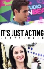 It's Just Acting by Lexy_VLover