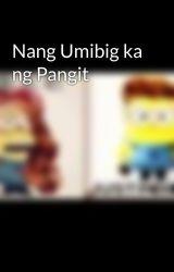 Nang Umibig ka ng Pangit by MjJulio