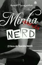 Minha Querida Nerd (2' Livro) by SuaMigona