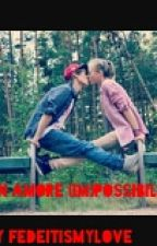 Un Amore  (Im)possibile  by fedeitismylove