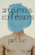 Anonymous Confessions Part 2 by blkpntn