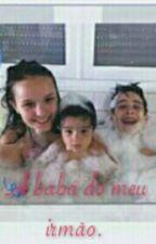 A Babá Do Meu Irmão by a200z3
