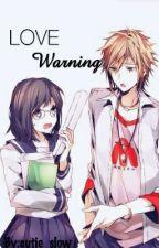 Love Warning by cutie_slow