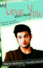 Manan FF :-- My Love Will Heal You  by operaofdreams