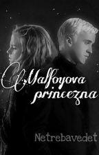 Malfoyova Princezna /Dramione by Netrebavedet