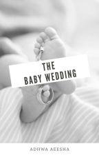 BABY WEDDING by adhwaaeesha
