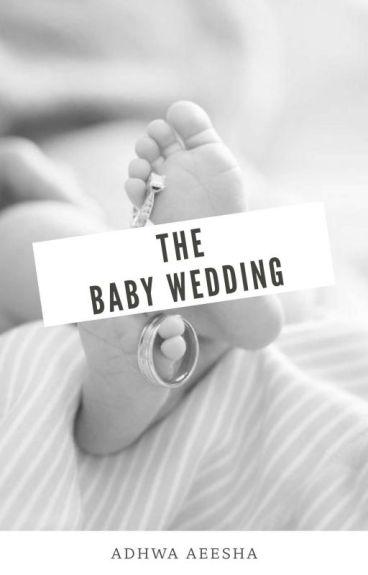 BABY WEDDING