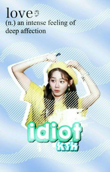 Idiot.    kth [✓]