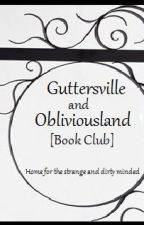 Guttersville and Obliviousland [Spotlight Book Club-OPEN] by gossamersilverglow