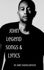 John Legend songs and lyrics by The1andonlyAJB