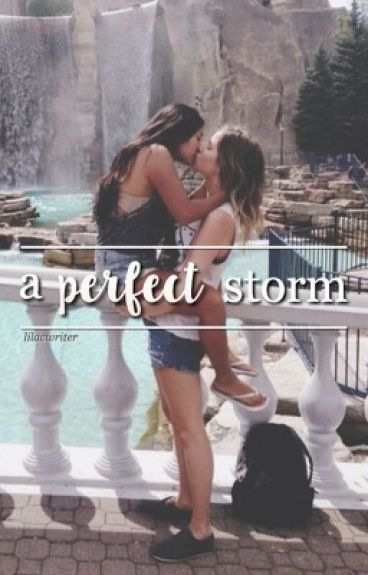 a perfect storm - girlxgirl by lilacwriter