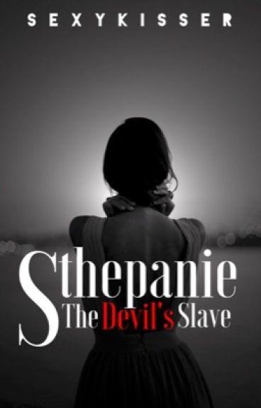 Stephanie, The Devil's Slave by SexyKisser