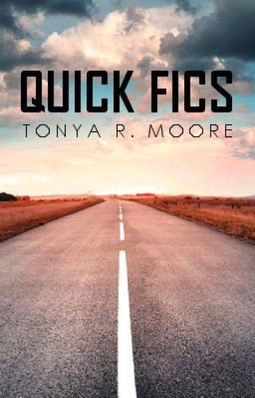 Quick Fics by TonyaMoore