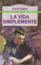 La Vida Simplemente - Oscar Castro(libro) by JuditzaHormazabal