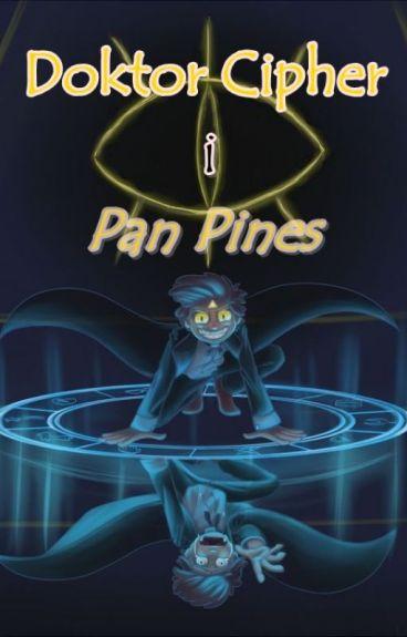 Doktor Cipher i Pan Pines