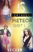 İŞ YERİNDEKİ METEOR (METEOR SERİSİ 2) by seceir