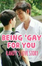 Being 'Gay' For You Season 2 (Randy's Love Story) by sita888