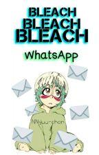 Bleach || WhatsApp || by NNYuu-Chan