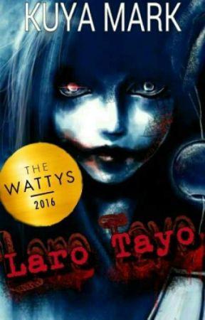 Laro Tayo [#Wattys2016] by kuya_mark