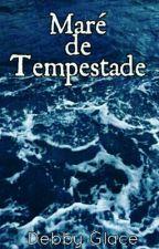 Maré de Tempestade - (Continuação de Filha da Maré) by FitTeasAndCats