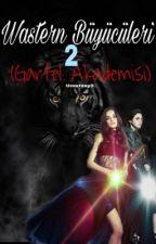 Western büyücüleri 2 (Garfel Akademisi) * Tamamlandı* by Umutzay5