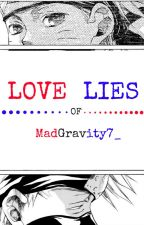 Love Of Lies. (coming soon) by MadGravity7_