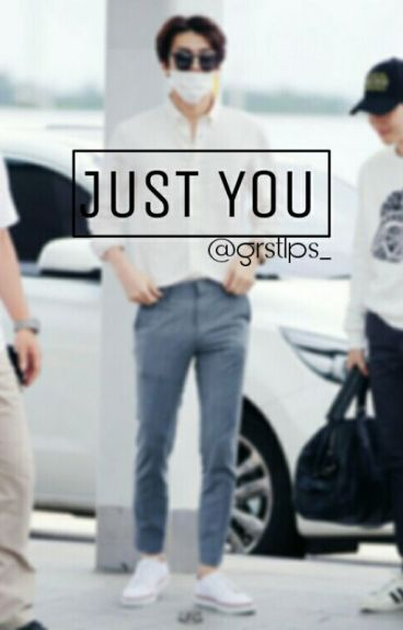 JUST YOU [EXO SEHUN FF]