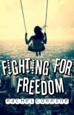 Fighting For Freedom by rachelroo32