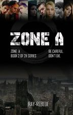ZONE A (BOOK 2 OF 211 SERIES) by reblue_
