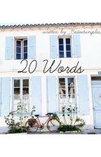 20 Words by _Bedeutungslos_