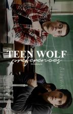 ☾teen wolf preferences☽  REMONT  by lilchampagne