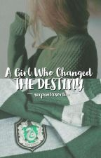 A Girl Who Changed The Destiny (Harry Potter: Tom Riddle Fanfiction) by earthxborn