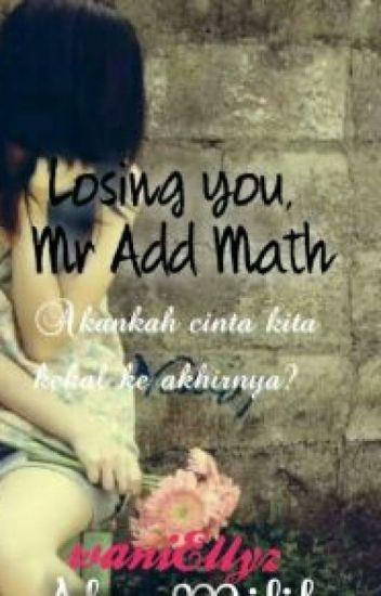 Losing you,Mr Add Math! (LYMAM 2)