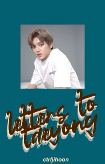 letters to taeyong ➳ nct #Wattys2016