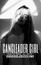 Gangleader girl  by KingLuhhh