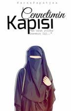 CENNETİMiN KAPISI   #wattys2019 by Karaapapatyaa