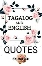 Tagalog and English Quotes by Byuniexxi