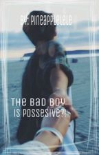 The bad boy is possesive?! by pineapplelele