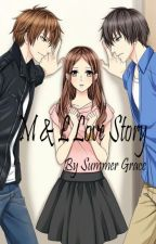 M and L Love Story (TextSerye) by SummerGraceCalayag