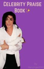 Celebrity Praise Book  by dancingwithMj