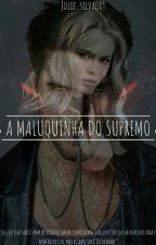 A Maluquinha Do Supremo. by Julie_silva089