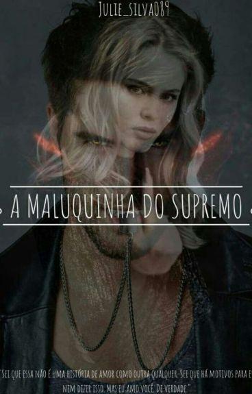 A Maluquinha Do Supremo♥